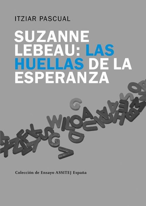Suzanne Lebeau: las huellas de la esperanza